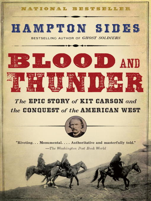 Hampton Sides - Blood and Thunder - The Epic Story of Kit Carson and the Conquest of the American West