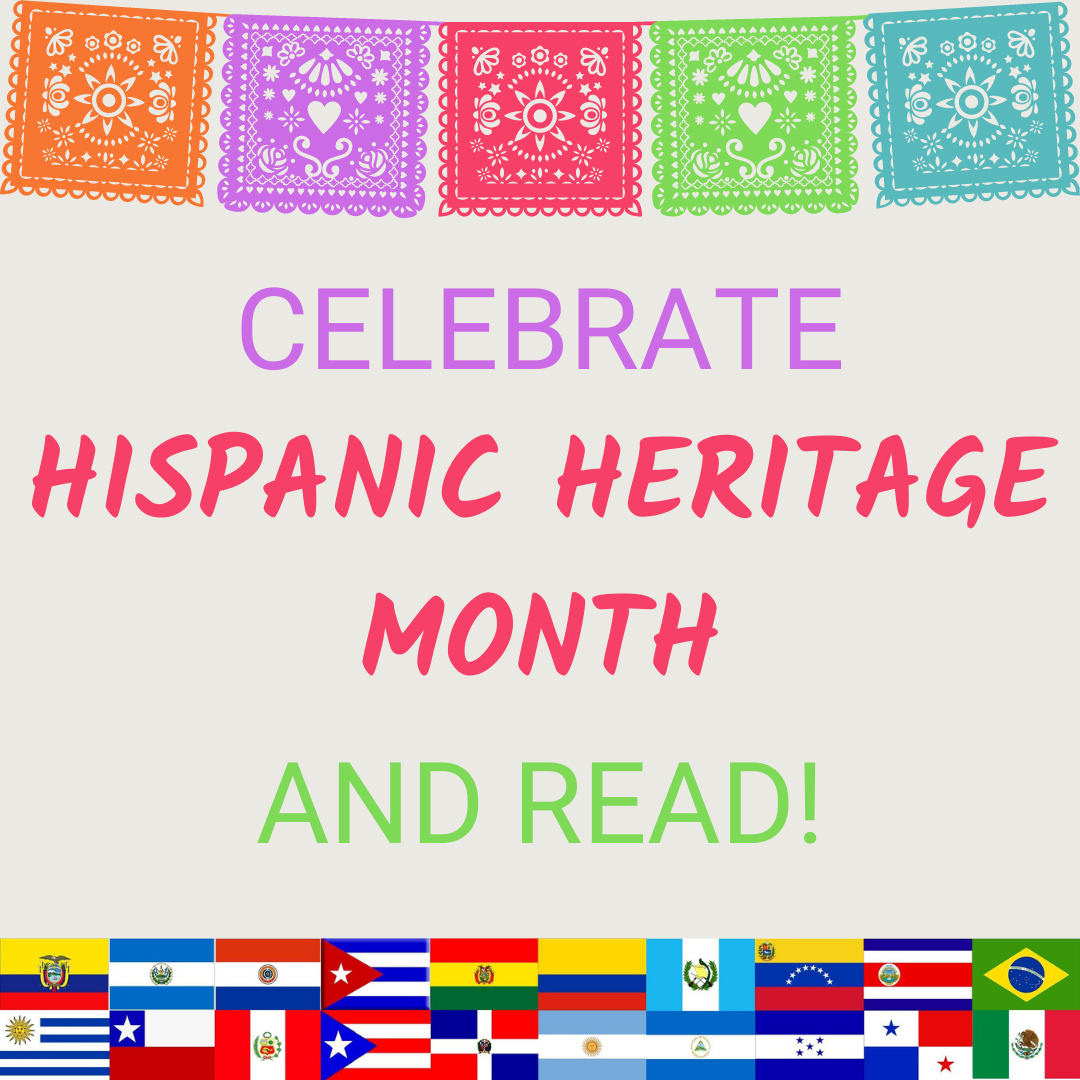 Celebrate Hispanic Heritage Month & Read!